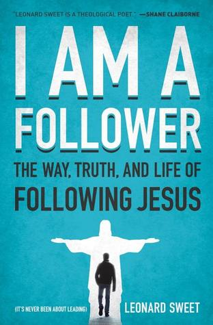 I Am a Follower by Leonard Sweet
