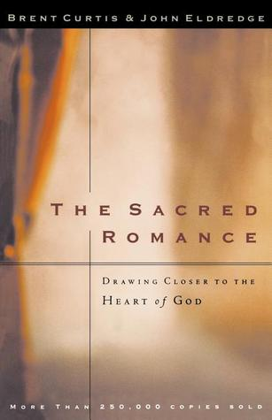 The Sacred Romance by Brent Curtis