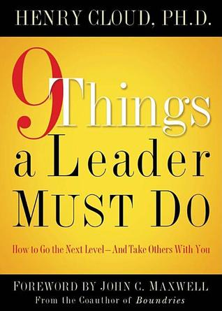 9 Things a Leader Must Do by Henry Cloud