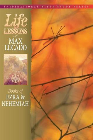 Books of Ezra & Nehemiah by Max Lucado