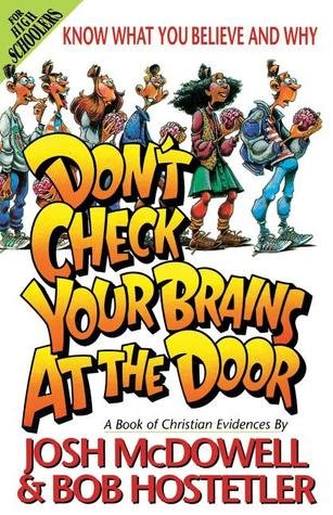 Don't Check Your Brains At The Door by Josh McDowell, Bob Hostetler