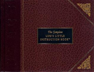 The Complete Life's Little Instruction Book by H. Jackson Brown Jr.