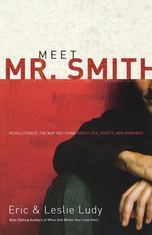 Meet Mr. Smith by Eric Ludy