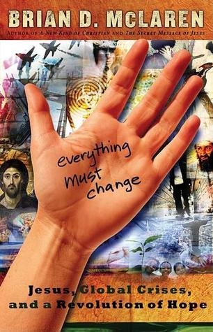 Everything Must Change by Brian D. McLaren