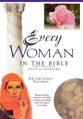 Every Woman in the Bible by Larry Richards