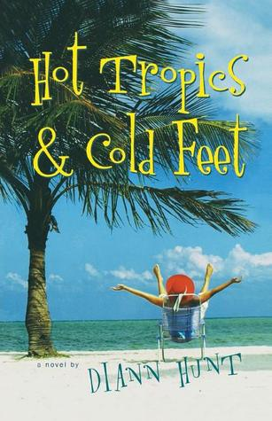 Hot Tropics & Cold Feet by Diann Hunt