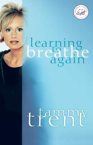 Learning to Breathe Again by Tammy Trent