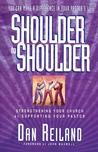 Shoulder To Shoulder Strengthening Your Church By Supporting Your Pastor