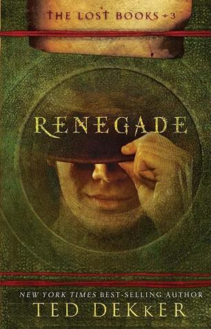 Renegade by Ted Dekker