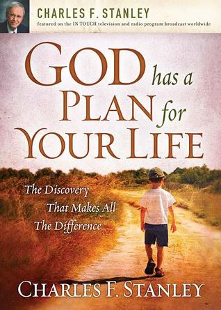 God Has a Plan for Your Life by Charles F. Stanley