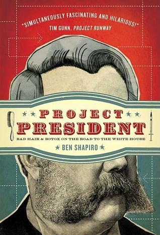 Project President by Ben Shapiro