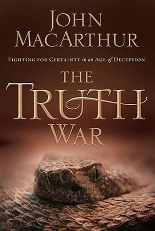 The Truth War by John F. MacArthur Jr.