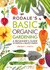 Rodale's Basic Organic Gardening: A Beginner's Guide to Starting a Healthy Garden