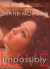 Impossibly Love (Impossibly, #1)