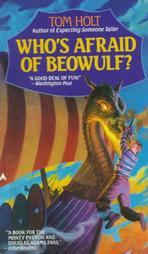 Who's Afraid of Beowulf? by Tom Holt