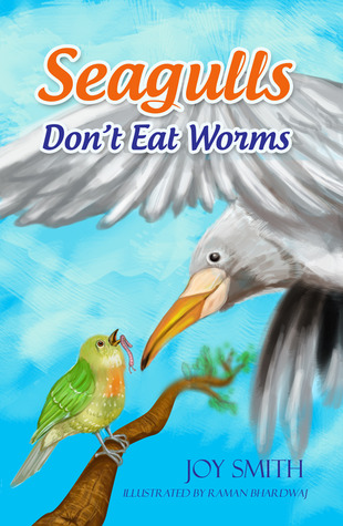 Seagulls Don't Eat Worms by Joy  Smith