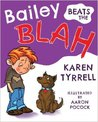 Bailey Beats the Blah by Karen Tyrrell
