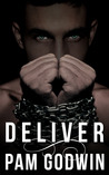 Deliver by Pam Godwin