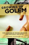 Growing Up Golem by Donna Minkowitz