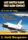 Last Shuttle Flight, First Alien Contact Part 1 by J. Jack Bergeron