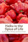 Haiku Is the Spice of Life by Ginny Tata-Phillips