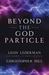 Beyond the God Particle by Leon M. Lederman