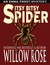 Itsy Bitsy Spider by Willow Rose