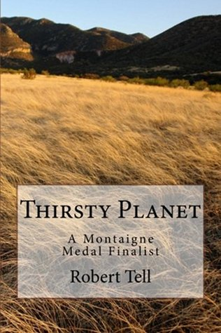 Thirsty Planet: A Green Fable of Future Earth