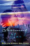 Morning Star (Rockers of Storm Crow #2)