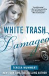 White Trash Damaged (White Trash Trilogy, #2)
