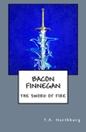 Bacon Finnegan:  The Sword of Fire