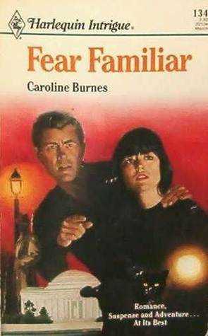 Fear Familiar by Caroline Burnes