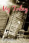 My Today (My Way, #2)