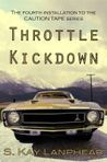 Throttle Kickdown (Caution Tape #4)