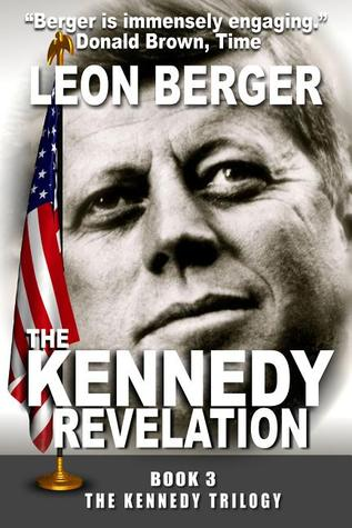 The Kennedy Revelation by Leon Berger