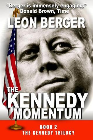 The Kennedy Momentum by Leon Berger