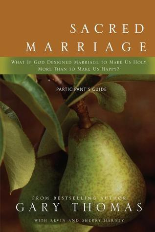 Sacred Marriage Participant's Guide by Gary L. Thomas