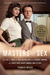 Masters of Sex: The Life and Times of William Masters and Virginia Johnson, the Couple Who Taught America How to Love