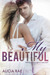 My Beautiful by Alicia Rae
