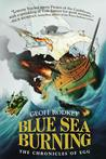 Blue Sea Burning (The Chronicles of Egg #3)