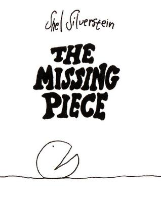 The Missing Piece by Shel Silverstein