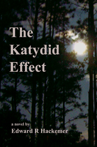 The Katydid Effect by Edward Hackemer