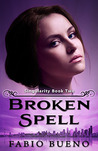 Broken Spell (Singularity, #2)