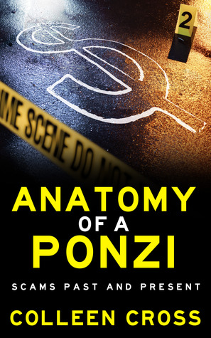 Anatomy of a Ponzi by Colleen Cross