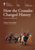 How the Crusades Changed Hi...