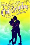 Only Everything (True Love, #1)
