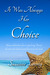 It Was Always Her Choice by Susanne Lovely
