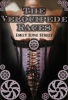 The Velocipede Races by Emily June Street
