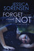 Forget Me Not by Jessica Sorensen