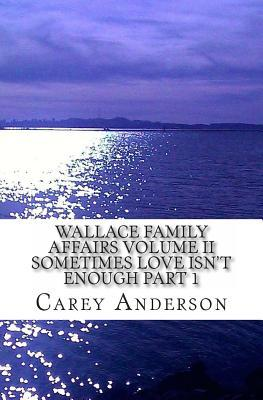 Wallace Family Affairs Volume II by Carey Anderson